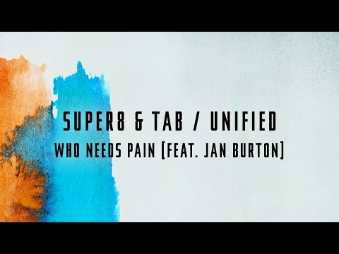 Who Needs Pain (Song) by Super8 & Tab and Jan Burton
