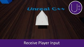 Unreal Engine 4 C++ Tutorial: Pawns and Input
