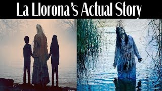 The Real Story of The Curse of La Llorona