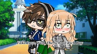 ♡Fake Love With The School Rich Boy♡ {Read Desc}My First Gacha Life Minimovie♡
