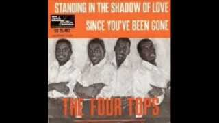 THE FOUR TOPS - STANDING IN THE SHADOWS OF LOVE - SINCE YOU'VE BEEN GONE