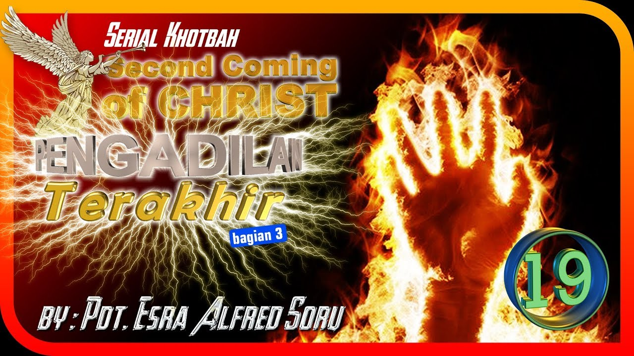 Pdt. Esra Alfred Soru : SECOND COMING OF CHRIST (Part 19)