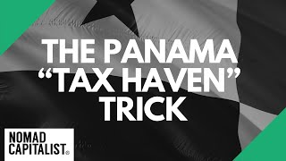"""The Panama """"Tax Haven"""" Trick that Doesn't Work"""