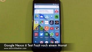 Google Nexus 6 Test Fazit nach einem Monat