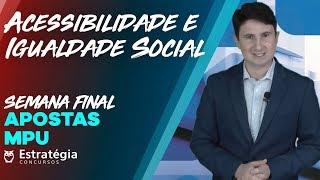 Concurso MPU 2018: Semana Final Apostas: Acessibilidade e Igualdade Social AO VIVO ÀS 8h30min