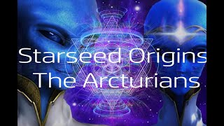 Your Starseed Origins: The Arcturians