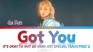 Got You - Ga Eun 가은 | It's Okay to Not Be Okay 사이코지만 괜찮아 OST Special Track Part 2 | Lyrics | English