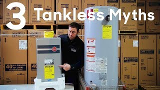 3 Tankless Water Heater Myths
