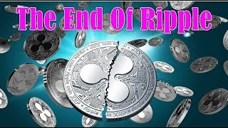 WARNING!!! The End Of Ripple