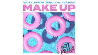 Vice & Jason Derulo   Make Up Ft. Ava Max (MOTi Remix) [Official Audio]