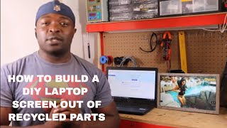 HOW TO BUILD A DIY LAPTOP SCREEN OUT OF RECYCLED PARTS