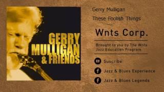 Gerry Mulligan - These Foolish Things - feat. Chet Baker, Lee Konitz