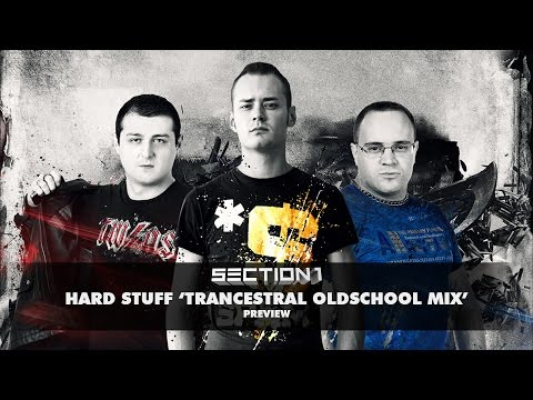 Section 1 - Hard Stuff (Trancestral Oldschool Mix) | OUT NOW!