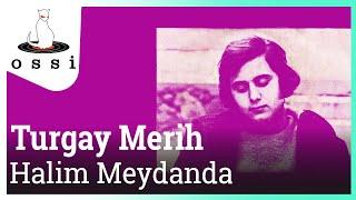 Turgay Merih / Halim Meydanda