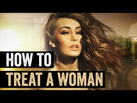 Video How To Treat A Woman (★★CONTROVERSIAL★★)