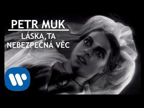 Petr Muk - Láska, ta nebezpečná věc (Official video)