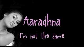 Aaradhna - I'm Not The Same