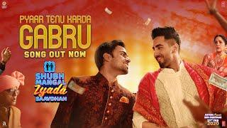 Pyaar Tenu Karda Gabru | Shubh Mangal Zyada Saavdhan | Ayushmann K Jeetu |Yo Yo Honey SinghTanishk B