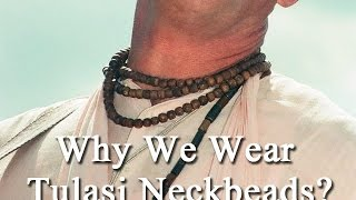 Why do we wear Tulasi neck beads?