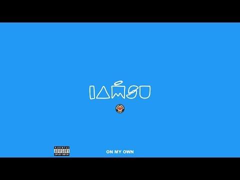 IAMSU! – On My Own