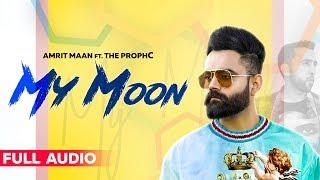 Amrit Maan : My Moon | The PropheC | Mahira Sharma | Tru Makers | Latest Punjabi Song 2019