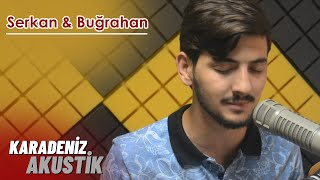 Serkan Aydın & Buğrahan Denizoğlu -Gül Bahçesi  #KaradenizAkustik