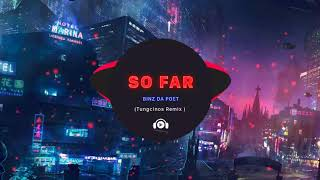 So Far - Binz Da Poet (Tungcinos Remix)