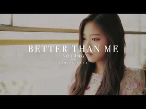 Sojung - Better than Me