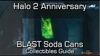 Halo 2 Anniversary - All 6 BLAST Soda Can Locations - BLASTacular Achievement Guide