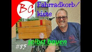 Fahrrad/E-bike/Pedelec - Korb/Kiste selbst bauen, einfach & günstig