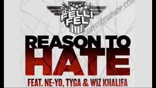 DJ Felli Fel - Reason To Hate CLEAN Feat. Ne-Yo, Tyga, and Wiz Khalifa