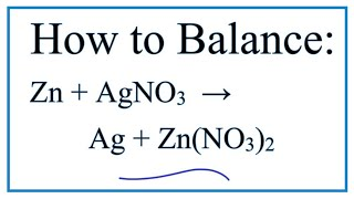 How To Balance Zn + AgNO3 = Ag + Zn(NO3)2    (Zinc + Silver Nitrate)