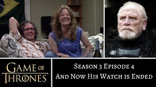 Game of Thrones S3E4 And Now His Watch is Ended REACTION