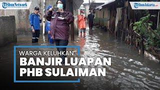 PHB Sulaiman Meluap, Warga Cipinang Melayu Keluhkan Penanganan yang Buruk dari Pemerintah