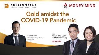 Gold amidst the COVID-19 Pandemic - BullionStar COO, Mr. Luke Chua on CNA938