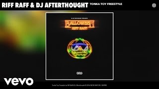 Riff Raff, DJ Afterthought - Tonka Toy Freestyle (Audio)