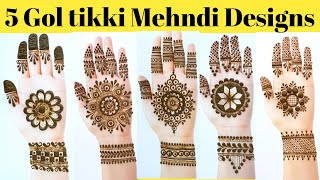 Easy Stylish 5 Gol Tikki Mehndi Designs - Beautiful Henna Designs For Hands