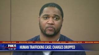 Charges dropped in human trafficking case