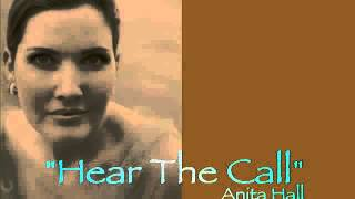 """HEAR THE CALL""  Anita Hall"