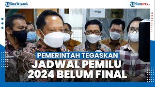 Pemerintah Tegaskan Jadwal Pemilu 2024 Belum Final