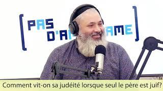 Pas d'amalgame #11 - Comment vit-on sa judéité lorsque seul le père est juif?
