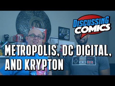 Metropolis, DC Digital, and Krypton   Discussing Comics