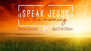 Speak Jesus in the Morning