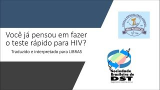 Você já pensou em fazer o teste rápido para HIV? (LIBRAS) – SBDST-RS