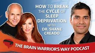 How to Break the Cycle of Sleep Deprivation, with Dr. Shane Creado