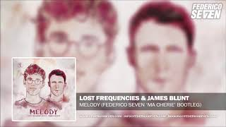 Lost Frequencies & James Blunt   Melody (Federico Seven Bootleg)