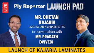 LIVE! Mr. Chetan Kajaria, JMD, Kajaria Ceramics Ltd in talks with Pragath Dvivedi, Ply Reporter