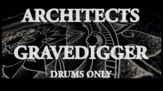 Architects - Gravedigger ( Drums Only )