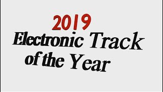 2019 Electronic Track of the Year