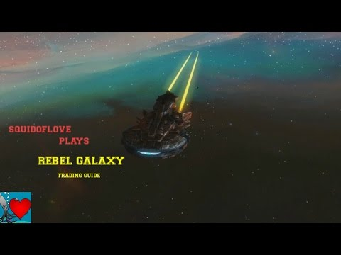 Rebel Galaxy – Trading Guide / How to Make Money